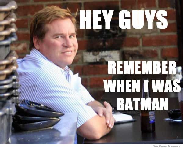 hey-guys-remember-when-i-was-batman